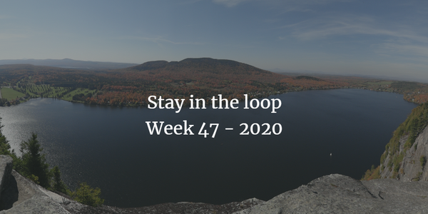 Stay in the loop: Week 47 - 2020